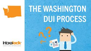 Understanding the Washington State DUI Process