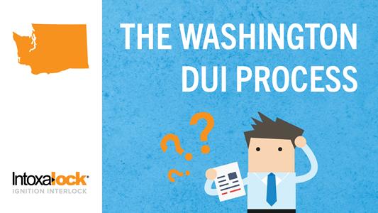 The Washington State DUI Process