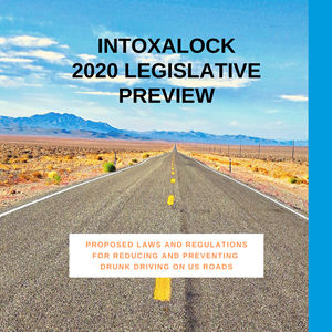 2020 Legislative Preview of Regulations Aimed at Drunk Driving