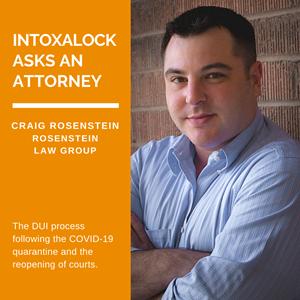 Intoxalock Asks An Attorney - Craig Rosenstein of Rosenstein Law