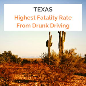 State of Texas Has Highest Rate of Drunk Driving Deaths