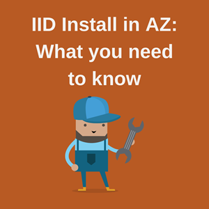 What do I need to get my IID installed in Arizona?