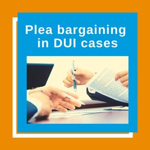 Plea Bargains in DUI Cases