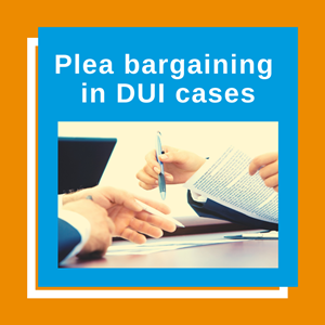Plea Bargains in DUI Cases