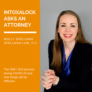 Intoxalock Asks an Attorney: The OWI/DUI process during COVID-19