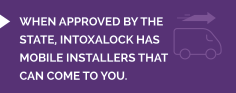 Intoxalock offers mobile iid installation in selected areas.